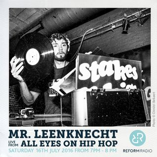 Mr. Leenknecht Live from Eyes on Hip Hop 16th July 2016