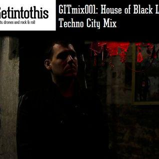 GITmix001: House of Black Lanterns Techno City Mix