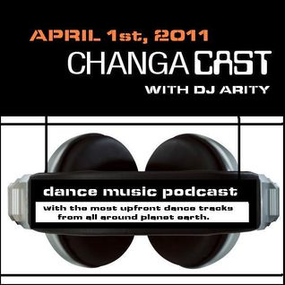 Changacast with Dj Arity - April 1st, 2011