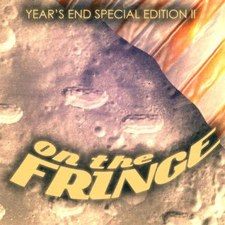 On The Fringe #5 - Year's End Special Edition II