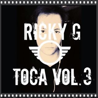 Ricky G - Toca Vol. 3
