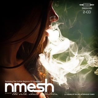 Nmesh - The Silk Sheets Collection (Downtempo/Trip-Hop) [2008/2009]
