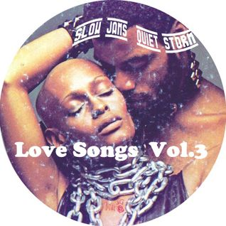 Love Songs Vol. 3 (Slow Jams Quiet Storm)