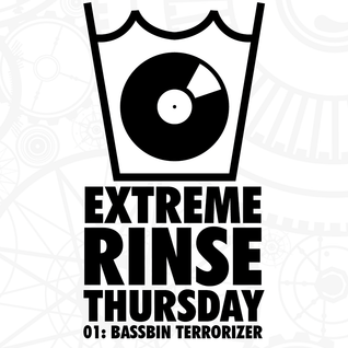 Extreme Rinse Thursday #0001: Bassbin Terrorizer