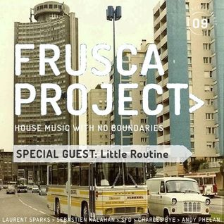 FRUSCA Project #09 With Special Guest Little Routine