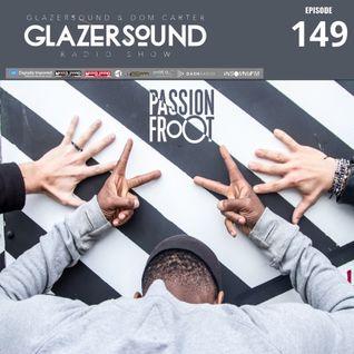 Glazersound Radio Show Episode #149  Guest Passion Froot