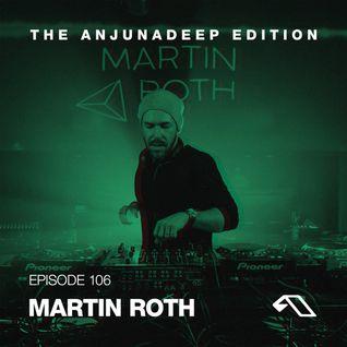 The Anjunadeep Edition 106 With Martin Roth