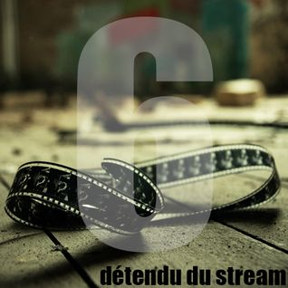 Détendu du stream - Emission #06 du 23.07.13