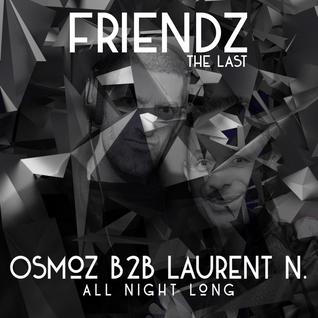 "OSMOZ B2B LAURENT N. (Part2) @ FRIENDZ ""The last"" - G CLUB (26-02-2016)"