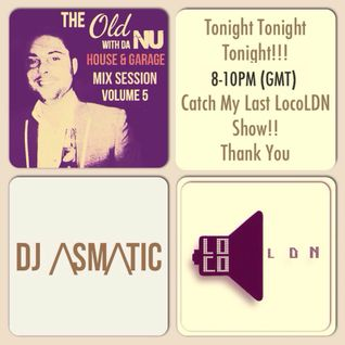 Part 2 - Last LocoLDN Show 21:00-22:00 - The Old With Da Nu House & Garage Volume 5