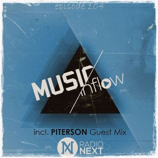 MUSIC INFLOW 104 with Piterson @ Radio NEXT