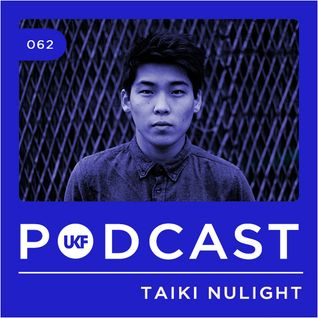 UKF Music Podcast #62 - Taiki Nulight