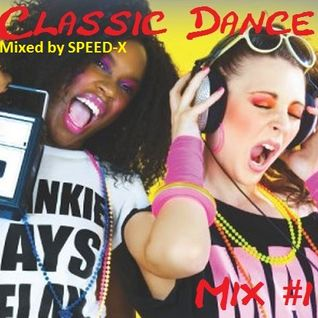 Classic Dance Mix #1 (Mixed by SPEED-X)