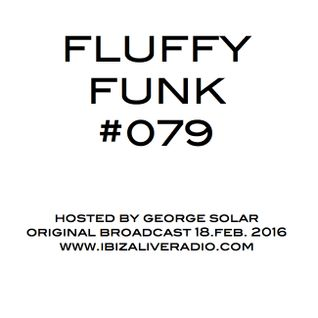 FLUFFY FUNK #079 on Ibiza Live Radio hosted by george solar