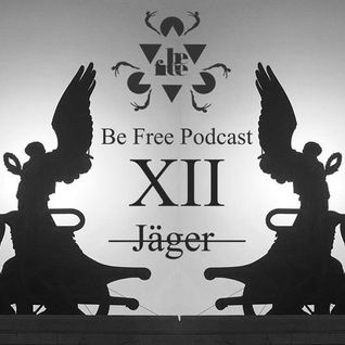 Jäger – Be Free Podcast XII