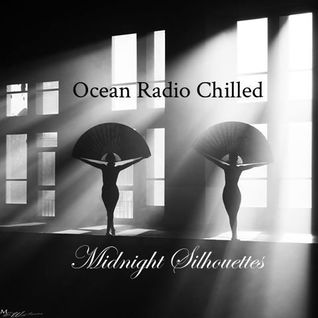 "Ocean Radio Chilled ""Midnight Silhouettes"" (5-15-16)"