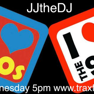 JJ's Back To The 80's/90's LIVE on www.traxfm.org 16/03/2016