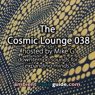 The Cosmic Lounge 038 hosted by Mike G (January 12, 2014)