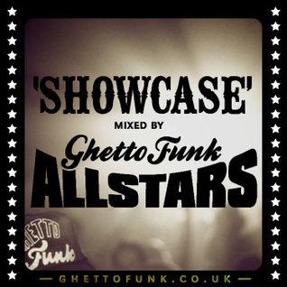 Showcase. Mixed by Ghetto Funk Allstars.