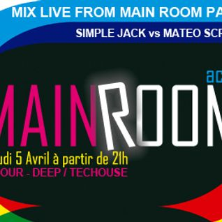 MAIN ROOM PARTY  - Live @ 4 Elements with SIMPLE JACK vs MATEO SCRAMM