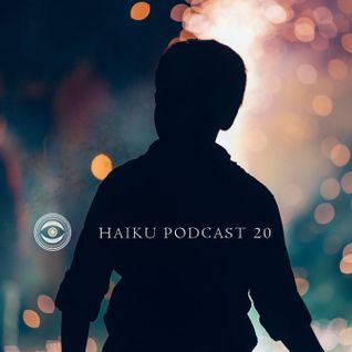 Haiku Podcast #20