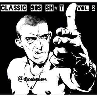 Classic 90s Sh#t - Part 2