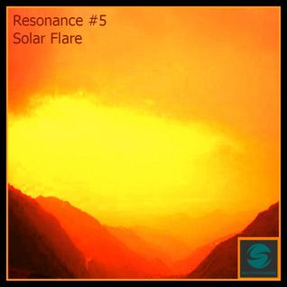 Resonance - #005 - Deep Progressive House - Solar Flare