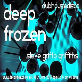 STEVE GRIFFO (MABUK RECORDINGS) - 'DEEP FROZEN' (LIVE ON DEEP VIBES RADIO) - JUNE 18 2016
