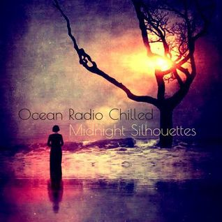 "Ocean Radio Chilled ""Midnight Silhouettes"" (8-7-16)"