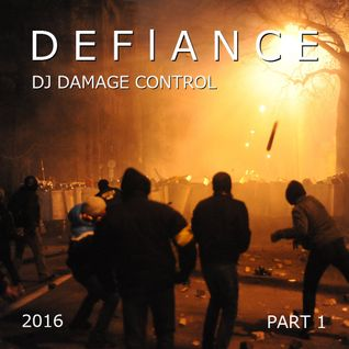 DJ Damage Control - Defiance (2016) (Part 1)