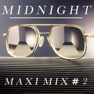 Midnight Maxi Mix Part 2