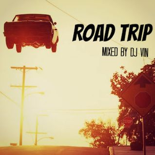 Road Trip-mixed by Dj Vin
