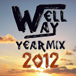 DJ Well Way |yearmix 2012|