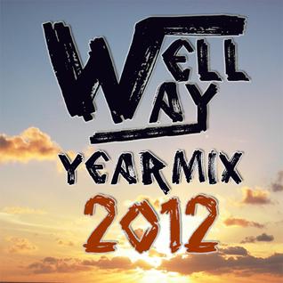 DJ Well Way |yearmix 2012|