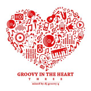 DJ GROOVY Q - Groovy In The Heart Mix Three