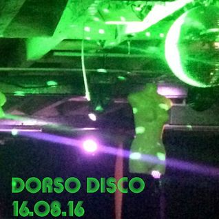 Dorso Disco - 16.08.16
