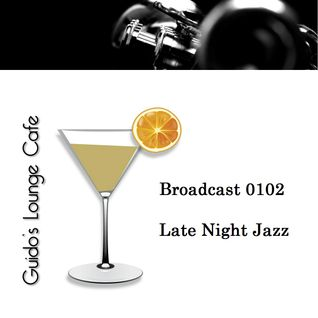 Guido's Lounge Cafe Broadcast 0102 Late Night Jazz (20140214)