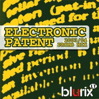 Electronic Patent (2003/04 promo mix)