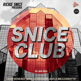SNICE CLUB // 03/1/2013 // EVERY FRIDAY NIGHT ON RADIO FLASH (SICILY)