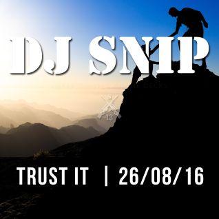 Snip - Trust It (26-08-2016) W/. The Jasper Street - Iban Montoro - Gene Farris - Green Velvet - ...