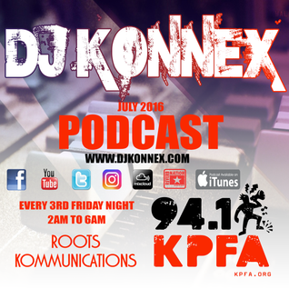 JULY 2016 PODCAST ON KPFA 94.1FM ROOTS KOMMUNICATIONS