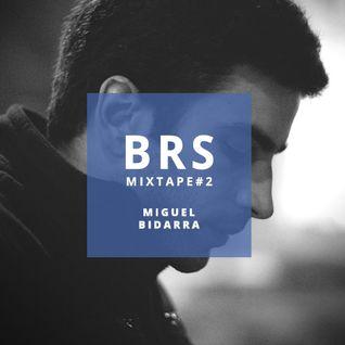 BRSMIXTAPE#2 - MIGUEL BIDARRA