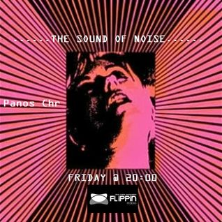 "Flippinradio ""The Sound Of Noise"" 15/11/13 Panos Chr"