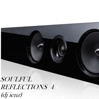 SOULFUL REFLECTIONS 4 (dj ienz)