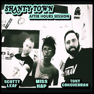 Shanty Town (After Hours Session) - feat. Miss Hap and Scotty Leaf