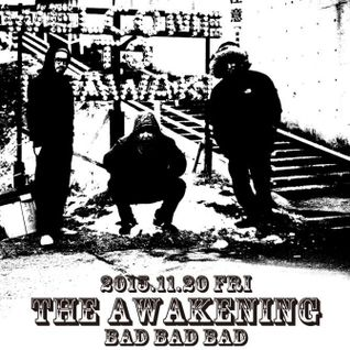 THE AWAKENING -BADBADBAD- at Mother Morioka [2015.11.20]