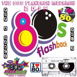 The 80s Flashback Megamix 2016 - Pop & Dance - Vol 2