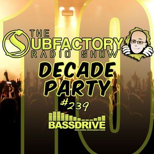 The Subfactory Radio Show #239 Decade Party