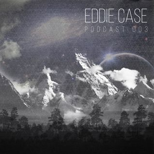 Eddie Case - Podcast 003 [420 special]
