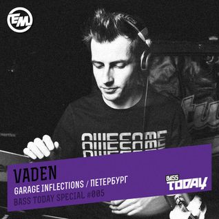 Vaden - Bass Today Special #005